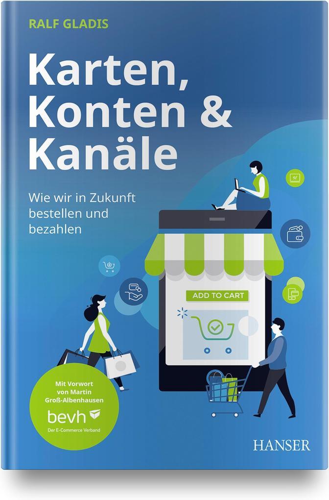 Karten, Konten und Kanäle: Wie wir in Zukunft bestellen und bezahlen als Buch (gebunden)