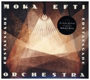 Moka Efti Orchestra. Erstausgabe