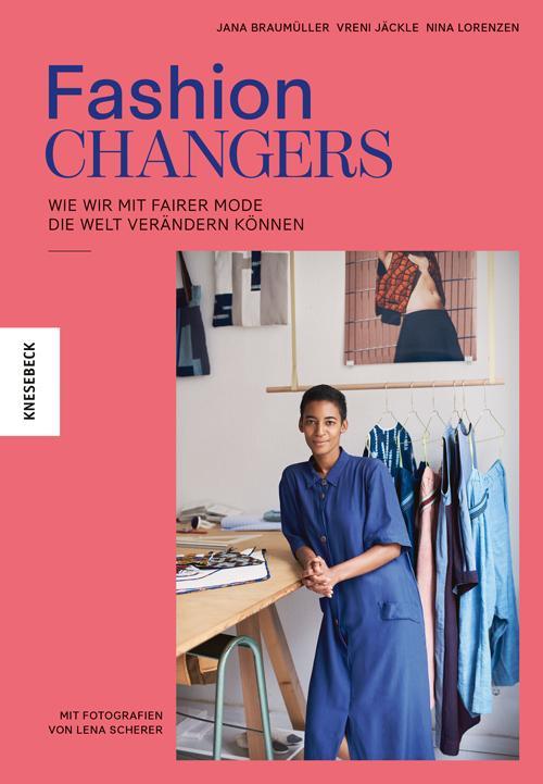 Fashion Changers - Wie wir mit fairer Mode die Welt verändern können als Buch (kartoniert)
