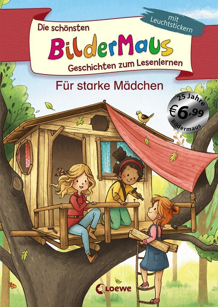 Die schönsten Bildermaus-Geschichten zum Lesenlernen für starke Mädchen als Buch (gebunden)