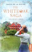 Die Whiteoak-Saga. Ein neues Leben