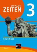 Das waren Zeiten 3 Lehrerband Neue Ausgabe Bayern