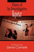 Diary of an Investigative Reporter