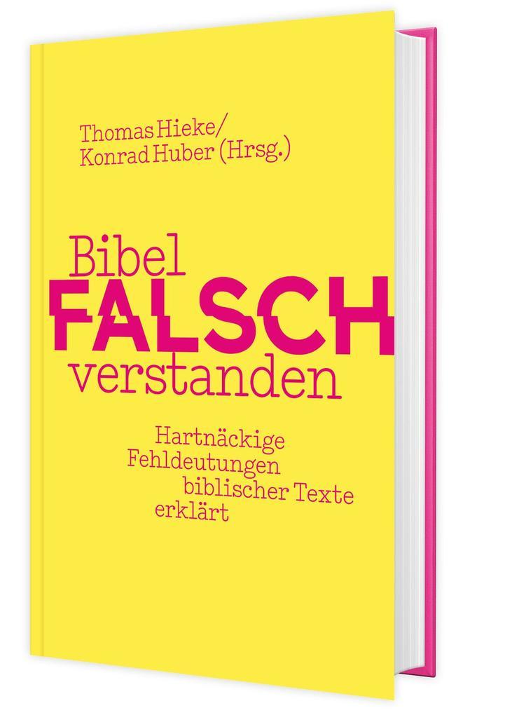 Bibel falsch verstanden als Buch (gebunden)