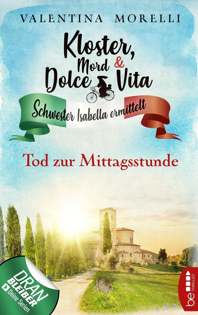 Kloster, Mord und Dolce Vita - Tod zur Mittagsstunde als eBook epub