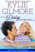 Daisy schafft alles (Clover Park, Buch 2)