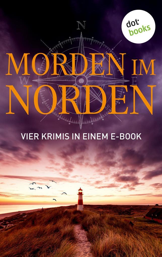 Morden im Norden: Vier Krimis in einem eBook als eBook epub