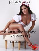 Dr. Amico's schamlose Assistentin