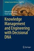 Knowledge Management and Engineering with Decisional DNA