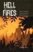 Hell Without Fires: Slavery, Christianity, and the Antebellum Spiritual Narrative