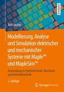 Modellierung, Analyse und Simulation elektrischer und mechanischer Systeme mit Maple(TM) und MapleSim(TM)