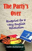Party's Over: Blueprint for a Very English Revolution