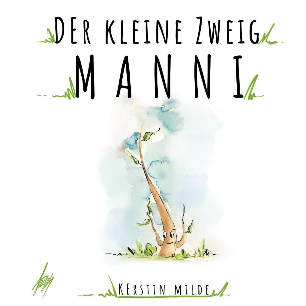 Der kleine Zweig Manni als Buch (gebunden)