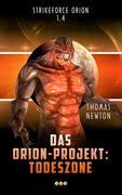 Das Orion-Projekt 1.4: Todeszone
