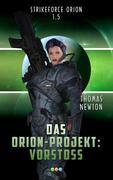 Das Orion-Projekt 1.5: Vorstoß