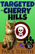 Targeted in Cherry Hills (Cozy Cat Caper Mystery, #30)