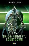 Das Orion-Projekt 1.6: Countdown