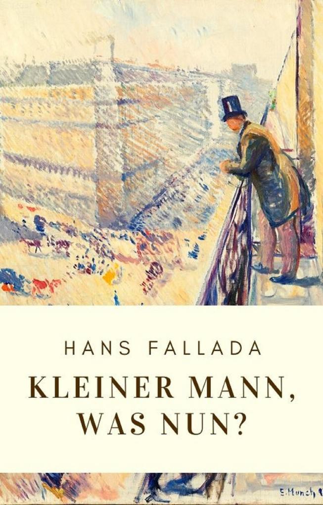 Hans Fallada: Kleiner Mann, was nun? als eBook epub