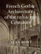French Gothic Architecture of the Twelfth and Thirteenth Centuries