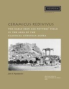 Ceramicus Redivivus: The Early Iron Age Potters' Field in the Area of the Classical Athenian Agora