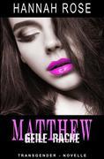 Matthew - Geile Rache