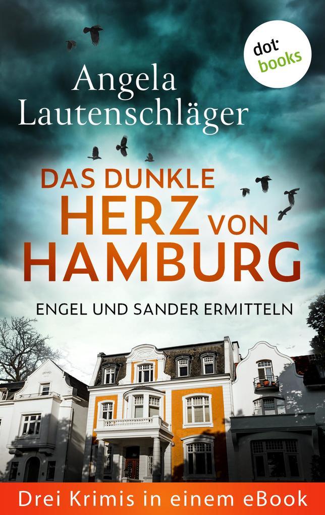 Eiskaltes Erbe: Engel und Sander ermitteln - Drei Krimis in einem eBook als eBook epub