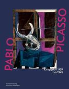 Pablo Picasso. Kriegsjahre 1939 bis 1945