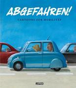 Abgefahren! Cartoons zur Mobilität