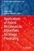 Applications of Hybrid Metaheuristic Algorithms for Image Processing