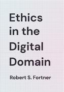 Ethics in the Digital Domain