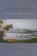Trade and Society in the Straits of Melaka: Dutch Melaka and English Penang, 1780-1830