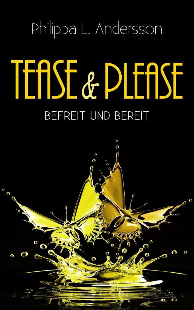 Tease & Please - befreit und bereit als Taschenbuch