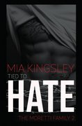 Tied To Hate (The Moretti Family 2)