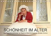 """""""Schönheit im Alter"""" - die Feierabendhäuser zu Gast im Märchenland der Brüder Grimm (Tischkalender 2021 DIN A5 quer)"""