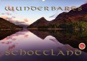 Wunderbares Schottland (Wandkalender 2021 DIN A2 quer)