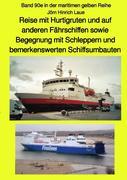 Reise mit Hurtigruten und auf anderen Fährschiffen sowie Begegnung mit Schleppern und bemerkenswerte
