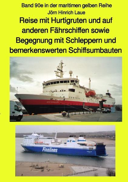 Reise mit Hurtigruten und auf anderen Fährschiffen sowie Begegnung mit Schleppern und bemerkenswerte als Buch (kartoniert)
