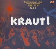 KRAUT! - Die innovativen Jahre des Krautrock 1968 - 1979, Teil 1