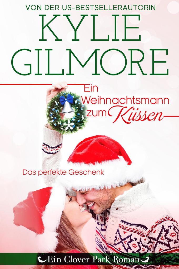 Ein Weihnachtsmann zum Küssen (Clover Park, Buch 4) als eBook epub