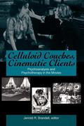Celluloid Couches, Cinematic Clients: Psychoanalysis and Psychotherapy in the Movies