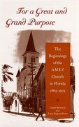For a Great and Grand Purpose: The Beginnings of the Amez Church in Florida, 1864-1905