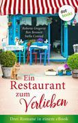 Ein Restaurant zum Verlieben: Drei Romane in einem eBook