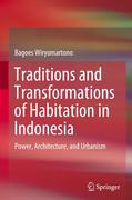 Traditions and Transformations of Habitation in Indonesia: Power, Architecture, and Urbanism