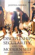 Discipleship, Secularity, and the Modern Self