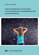 Analyse des Studienstarts im Fach Chemie - Lernen mit Simulationen als fachdidaktischer Weg aus der Überforderung