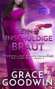 Seine unschuldige Braut (Interstellare Bräute Programm: Die Jungfrauen, #4)