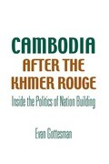 Cambodia After the Khmer Rouge: Inside the Politics of Nation Building