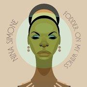 Nina Simone: Fodder On My Wings