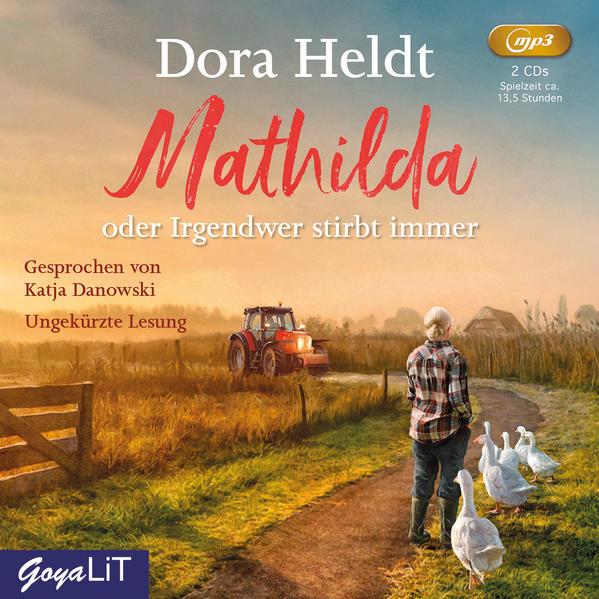 Mathilda oder Irgendwer stirbt immer als Hörbuch CD