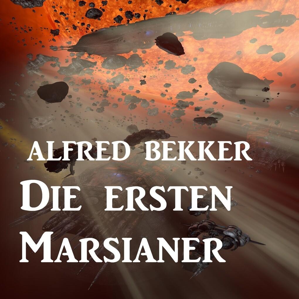 Die ersten Marsianer als Hörbuch Download